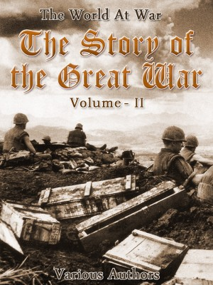 The Story of the Great War, Volume 2 of 8 by Various from OUTSIDE THE BOX ebookpublishing in General Novel category