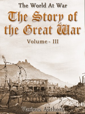 The Story of the Great War, Volume 3 of 8 by Various from OUTSIDE THE BOX ebookpublishing in General Novel category