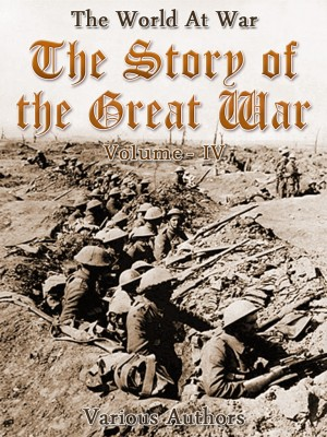 The Story of the Great War, Volume 4 of 8 by Various from OUTSIDE THE BOX ebookpublishing in General Novel category