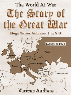 The Story of the Great War, Mega Series Volume I to VIII by Various from OUTSIDE THE BOX ebookpublishing in General Novel category