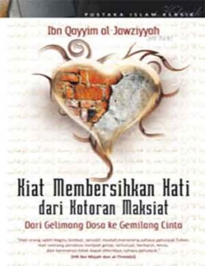 Kiat Membersihkan Hati dari Kotoran maksiat by Ibn al-Qayyim al-Jawziyyah from PT Serambi Ilmu Semesta in Classics category