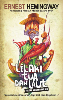 Lelaki Tua dan Laut by Ernest Hemingway from PT Serambi Ilmu Semesta in General Novel category