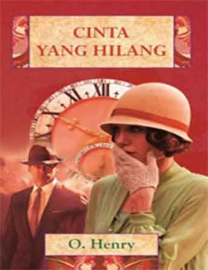 Cinta Yang Hilang by O. Henry from PT Serambi Ilmu Semesta in General Novel category