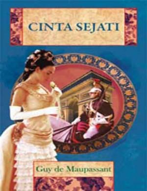 Cinta Sejati by Guy de Maupassant from PT Serambi Ilmu Semesta in General Novel category
