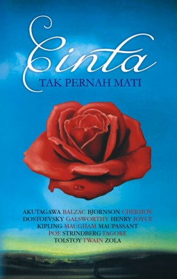 Cinta Tak Pernah Mati by Akutaqawa, Balzac, Tolstoy dkk from PT Serambi Ilmu Semesta in Indonesian Novels category