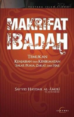 Makrifat Ibadah by Sayyid Haydar Al-Amuli from PT Serambi Ilmu Semesta in Religion category