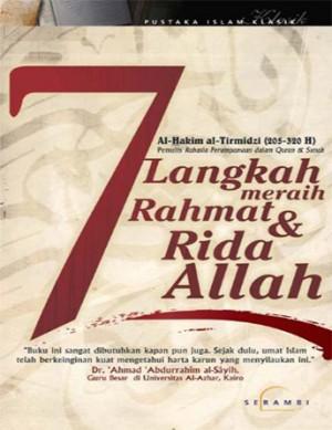 7 Langkah Meraih Rahmat dan Ridha Allah by Al-Hikam al-Tirmidzi (205-320H) from PT Serambi Ilmu Semesta in Religion category