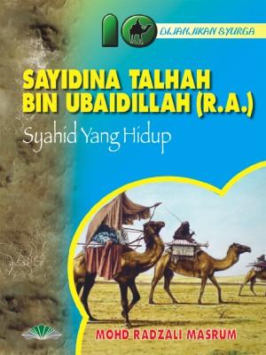 Sayidina Talhah Bin Ubaidillah r.a. by Mohd. Radzali Masrum from Pustaka Yamien Sdn Bhd in Islam category