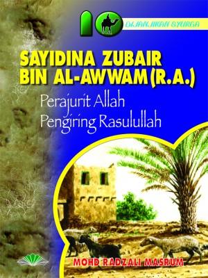 Sayidina Zubair Bin Al-Awwam r.a. by Mohd. Radzali Masrum from Pustaka Yamien Sdn Bhd in Islam category