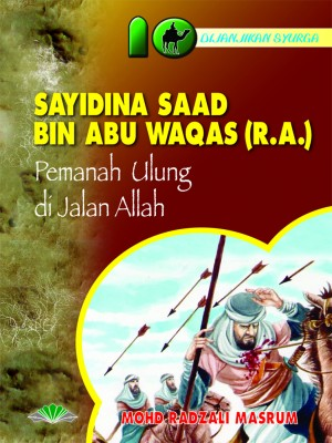 Sayidina Saad Bin Abu Waqas r.a. by Mohd. Radzali Masrum from Pustaka Yamien Sdn Bhd in Islam category