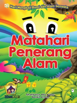Matahari Penerang Alam by Shahbatun Abu Bakar, Nordin Endut from Pustaka Yamien Sdn Bhd in Science category