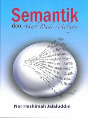 Semantik dan Akal Budi Melayu by Norhashimah Jalaluddin from Penerbit UKM in General Academics category