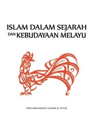 Islam Dalam Sejarah & Kebudayaan Melayu (cet. 5) by Syed Muhammad Naguib Al-Attas from Penerbit UKM in General Academics category