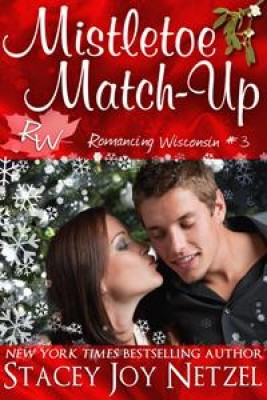 Mistletoe Match-Up (Romancing Wisconsin Series 3) by Stacey Joy Netzel from  in  category