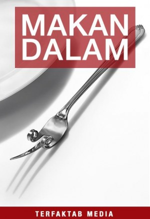 Makan Dalam by Sindiket Blogger Malaysia from Terfaktab Media in General Novel category