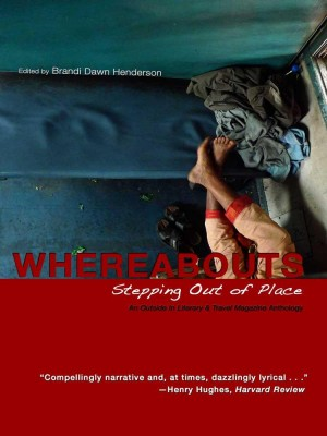 Whereabouts: Stepping Out of Place by Brandi Dawn Henderson from The Intercultural Alliance of Artists & Scholars,  in Travel category