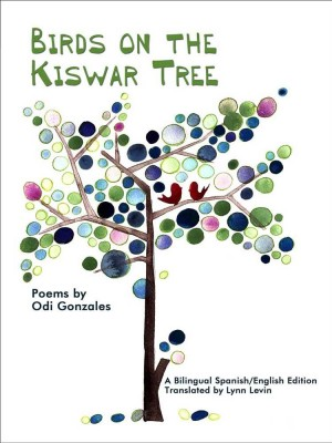 Birds on the Kiswar Tree by Odi Gonzales, Lynn Levin from The Intercultural Alliance of Artists & Scholars,  in General Novel category