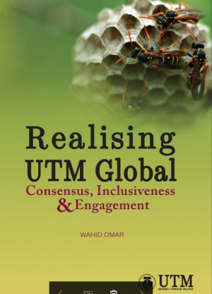REALISING UTM GLOBAL: CONSENSUS, INCLUSIVENESS by WAHID OMAR from Penerbit UTM Press in Autobiography & Biography category