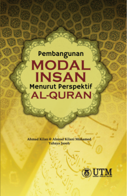 Pembangunan Modal Insan Menurut Perspektif Al-Quran by Ahmad Kilan @ Ahmad Kilani Mohamed, Yahaya Jusoh from Penerbit UTM Press in Religion category