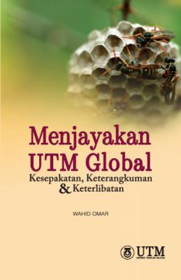 Menjayakan UTM Global Kesepakatan, Keterangkuman & Keterlibatan by WAHID OMAR from Penerbit UTM Press in General Academics category