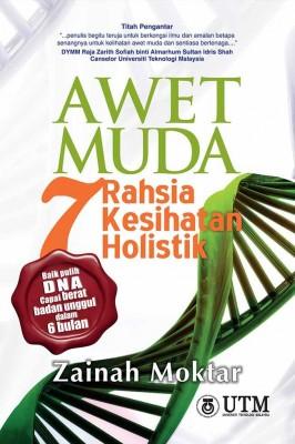Awet Muda: 7 Rahsia Kesihatan Holistik