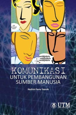 Komunikasi Untuk Pembangunan Sumber Manusia by Hashim Fauzy Yaacob from Penerbit UTM Press in Lifestyle category