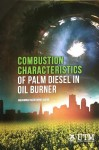 Combustion Characteristics Of Palm Diesel In Oil Burner