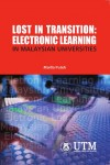 Lost In Transition: Electronic Learning In Malaysian Universities
