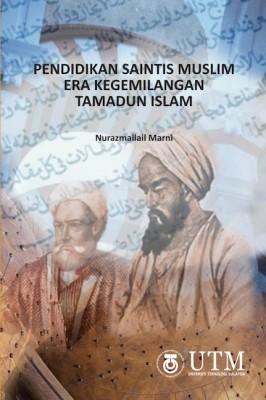 Pendidikan Saintis Muslim Era Kegemilangan Tamadun Islam