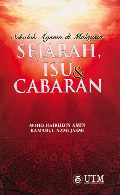 Sekolah Agama di Malaysia: Sejarah, Isu & Cabaran by Kamarul Azmi Jasmi, Mohd Hairudin Amin from Penerbit UTM Press in History category