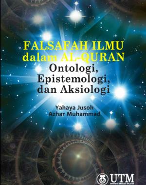 Falsafah Ilmu dalam Al–Quran: Ontologi, Epistemologi, dan Aksiologi