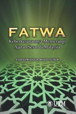 Fatwa: Keberkesanannya Memerangi Ajaran Sesat di Malaysia by Farahwahida Mohd. Yusof from Penerbit UTM Press in Islam category