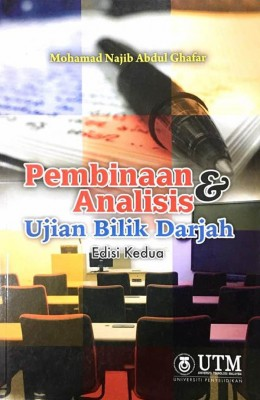 Pembinaan Analisis & Ujian Bilik Darjah, Edisi Kedua by Mohamad Najib Abdul Ghafar from Penerbit UTM Press in School Exercise category