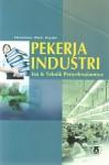 Pekerja Industri - Isu & Teknik Penyelesaiannya