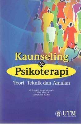 Kaunseling & Psikoterapi - Teori, Teknik dan Amalan by Mohammed Sharif Mustaffa, Roslee Ahmad & Jamaludin Ramli from Penerbit UTM Press in Parenting category