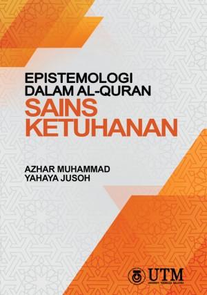 Epistemologi dalam Al-Quran :  Sains Ketuhanan