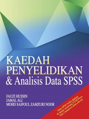 KAEDAH PENYELIDIKAN & ANALISIS DATA SPSS by Fauzi Bin Hussin, Jamal Ali & Mohd Saifoul Zamzuri Noor from UUM Press in General Academics category