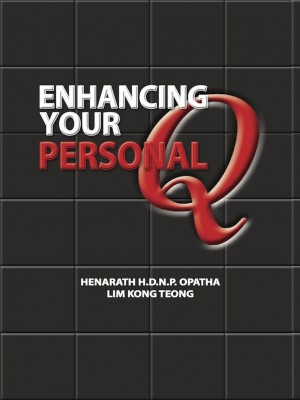 ENHANCING YOUR PERSONAL Q by Henarath H.D.N.P. Opatha & Lim Kong Teong from  in  category