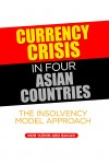 Currency Crisis in Four Asian Countries: The Insolvency Model Approach by Nor 'Aznin Abu Bakar from  in  category