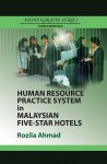 Human Resource Practice System in Malaysian Five-Star Hotels