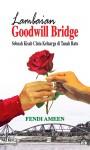 Lambaian Goodwill Bridge: Sebuah Kisah Cinta Keluarga di Tanah Ratu