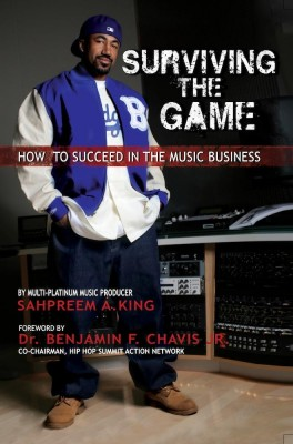 Surviving The Game: How To Succeed In The Music Business by Sahpreem A. King from Wealth Of Thought LLC in Business & Management category