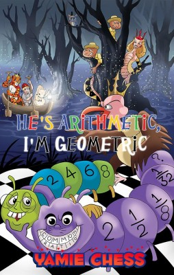 He's Arithmetic, I'm Geometric by Yamie Chess from  in  category