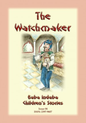 THE WATCHMAKER - A European folktale: Baba Indaba Children's Stories Issue 04 by Anon E. Mouse from Abela Publishing in Children category