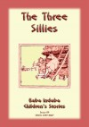 THE THREE SILLIES - An old English folktale: Baba Indaba Children's Stories Issue 09 by Anon E. Mouse from  in  category