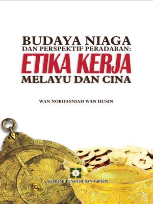 Budaya Niaga Dan Perspektif Peradaban: Etika Kerja Melayu Dan Cina by Wan Norhasniah Wan Husin from  in  category
