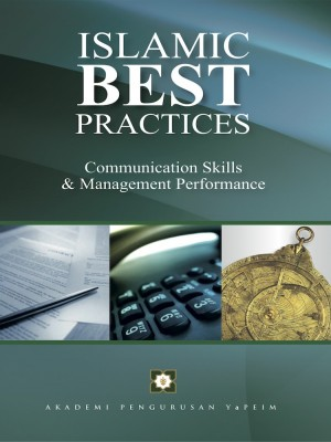 Islamic Best Practices by Siti Akmar Abu Samah, Posiah Mohd Isa Dan Ghafarullahuddin Che Din from AKADEMI PENGURUSAN YaPEIM SDN. BHD. in General Academics category