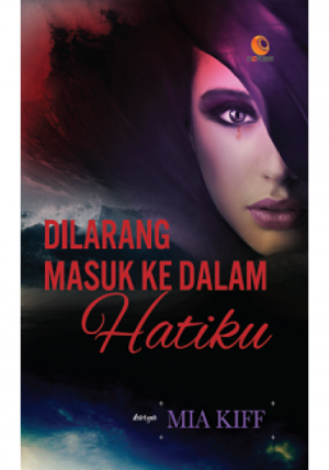 Di Larang Masuk Ke Dalam Hatiku by Mia Kiff from October in Romance category