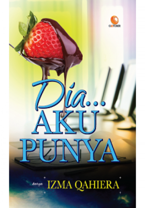 Dia... Aku Punya by Izma Qahiera from October in Romance category