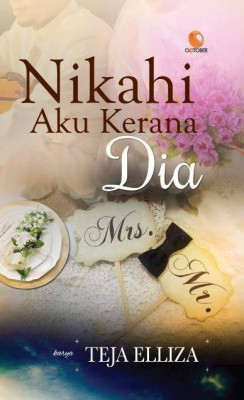 Nikahi Aku Kerana Dia by Teja Elliza from October in Romance category